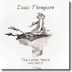 Cover: Isaac Thompson with MARTY - The Latter Years