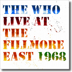 Cover: The Who - Live At The Fillmore East 1968