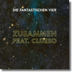 Cover: Die Fantastischen Vier feat. Clueso - Zusammen