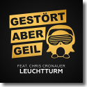 Cover: Gestört aber GeiL feat. Chris Cronauer - Leuchtturm