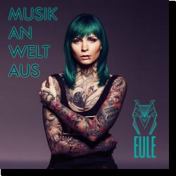 Cover: EULE - Musik an, Welt aus