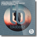 Cover: House Rockerz & Tone Hunterz & Jason Anousheh - Can't Wait For Your Love