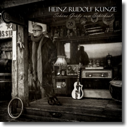 Cover: Heinz Rudolf Kunze - Schöne Grüße vom Schicksal