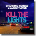 Cover: Charming Horses & Alice France - Kill The Lights