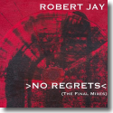 Cover: Robert Jay - No Regrets (The Final Mixes)