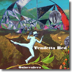 Cover: Vendetta Red - Quinceañera