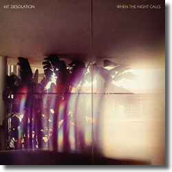 Cover: Mt. Desolation - When The Night Calls