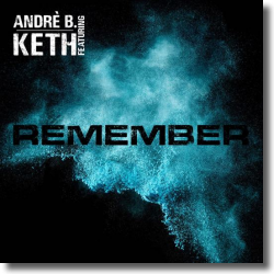 Cover: Andre B. feat Keth - Remember