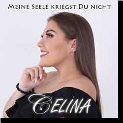 Cover: Celina - Meine Seele kriegst du nicht