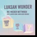 Cover:  Luksan Wunder - Nie wieder Mittwoch (wer lachen kann...)