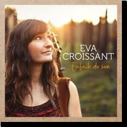 Cover: Eva Croissant - Einfach du sein