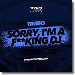 Cover: Timbo - Sorry, I'm a F**king DJ