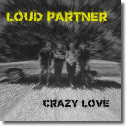 Cover: Loud Partner - Crazy Love