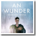 Cover: Wincent Weiss - An Wunder