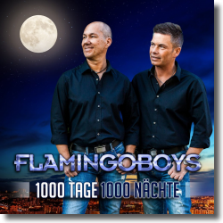 Cover: Flamingoboys - 1000 Tage 1000 Nächte
