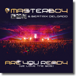 Cover: Masterboy & Beatrix Delgado - Are You Ready (We Love The 90s)