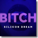Cover: Silicon Dream - Bitch