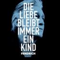 Cover: Rainhard Fendrich - Die Liebe bleibt immer ein Kind