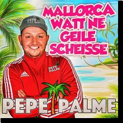 Cover: Pepe Palme - Mallorca watt ne geile Scheisse