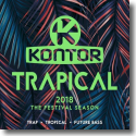 Cover:  Kontor Trapical 2018 - The Festival Season - Various Artists