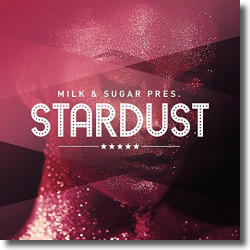Cover: Milk & Sugar pres. Stardust - Various Artists