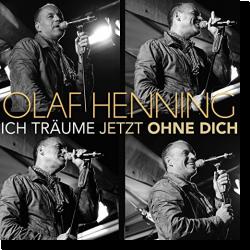 Cover: Olaf Henning - Ich träume jetzt ohne dich