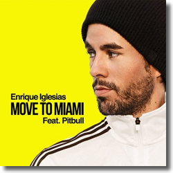 Cover: Enrique Iglesias feat. Pitbull - Move To Miami