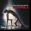 Deadpool 2 - Original Soundtrack