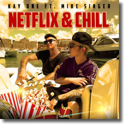 Cover: Kay One feat. Mike Singer - Netflix & Chill