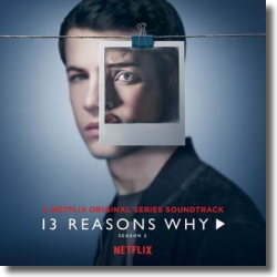 Cover: 13 Reasons Why Season 2 - Original Soundtrack