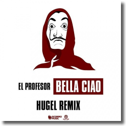 Cover: El Profesor - Bella Ciao (HUGEL Remix)