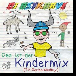 Cover: DJ Ostkurve - Das ist der Kindermix (TV Serien Medley Video)