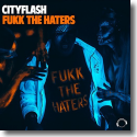 Cover:  Cityflash - Fukk The Haters