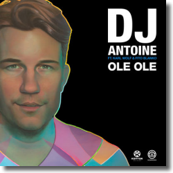 Cover: DJ Antoine feat. Karl Wolf & Fito Blanko - Ole Ole