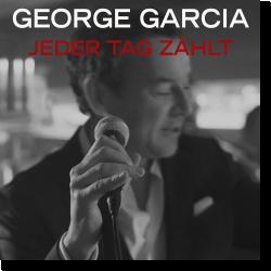 Cover: George Garcia - Jeder Tag zählt