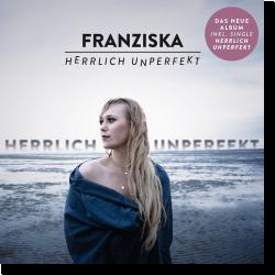 Cover: Franziska - Herrlich unperfekt