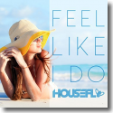 Cover:  Housefly - Feel Like I Do
