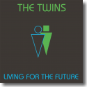 Cover: The Twins - Living For The Future