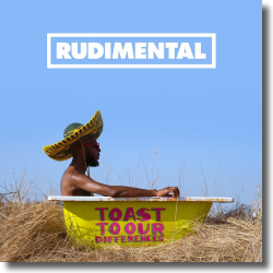 Cover: Rudimental - Toast To Our Differences