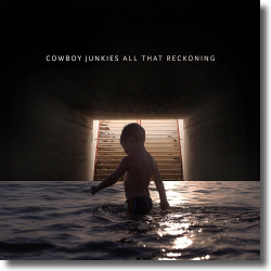 Cover: Cowboy Junkies - All That Reckoning