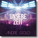 Cover:  Andre Gold - Unsere Zeit