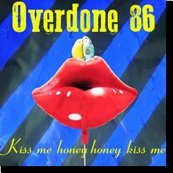 Cover: Overdone 86 - Kiss Me Honey Honey Kiss Me