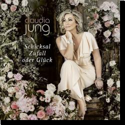 Cover: Claudia Jung - Schicksal, Zufall oder Glück