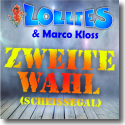 Cover: Lollies & Marco Kloss - Zweite Wahl (Scheissegal)