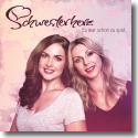 Cover:  Schwesterherz - Es war schon zu spät