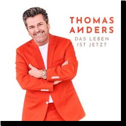 Cover: Thomas Anders - Das Leben ist jetzt