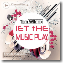 Cover:  Tom Wilcox - Let The Music Play