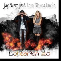 Cover: Jay Neero feat. Lara Bianca Fuchs - Lichterloh 2.0