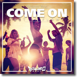 Cover: Bailando Beat - Come On (Let It Flow)