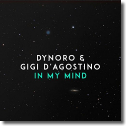 Cover: Dynoro & Gigi D'Agostino - In My Mind